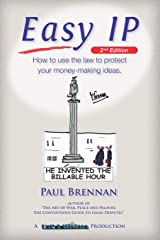 Easy IP: How to use the law to protect your money-making ideas Paperback
