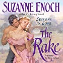 The Rake: Lessons in Love, Book 1 Audiobook by Suzanne Enoch Narrated by Tavia Gilbert