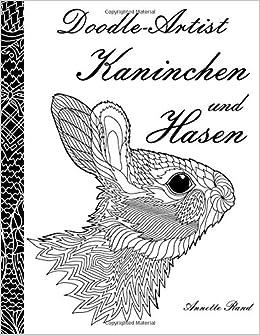 Doodle Artist Kaninchen Und Hasen Ein Ausmalbuch Für Erwachsene