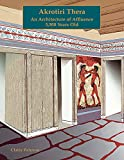 Akrotiri, Thera: An Architecture of Affluence 3,500 Years Old (Prehistory Monographs)