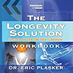 The Longevity Solution: Secrets of the 100 Year Lifestyle | Eric Plasker