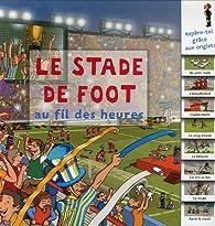 Le stade de foot : Au fil des heures par  Millepages