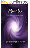 Marie (The Female Warrior Series Book 3)