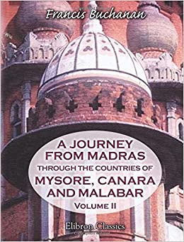 Book A Journey from Madras through the Countries of Mysore, Canara, and Malabar: Volume 2 by Francis Hamilton Buchanan (2004-04-29)