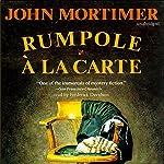 Rumpole à la Carte   John Mortimer