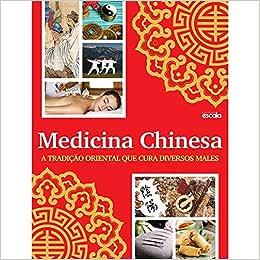 Livro Medicina Chinesa - A tradição oriental que cura