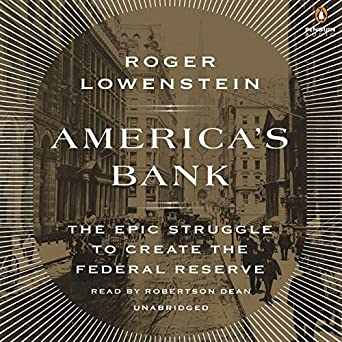 The Epic Struggle to Create the Federal Reserve - Roger Lowenstein