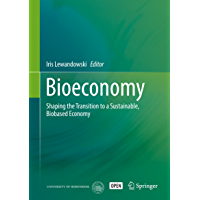 Bioeconomy: Shaping the Transition to a Sustainable, Biobased Economy (English Edition)