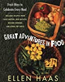 Great Adventures in Food, Ellen Haas, 1582380376