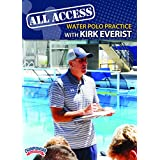 All Access Water Polo Practice with Kirk Everist