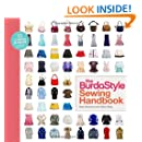 The BurdaStyle Sewing Handbook: 5 Master Patterns, 15 Creative Projects