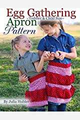 Egg Gathering Apron Pattern for Kids: Learn How to Sew an Egg Gathering Apron for Your Child or Toddler Paperback
