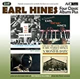 "Four Classic Albums Plus (A Monday Date/Paris One Night Stand/Earl`S Pearls/The Incomparable Earl """"F /  Earl Hines"
