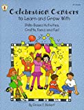 Celebration Centers to Learn and Grow With, Grace E. Bickert, 0865304149