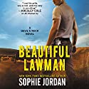 Beautiful Lawman: A Devil's Rock Novel Hörbuch von Sophie Jordan Gesprochen von: Christian Fox
