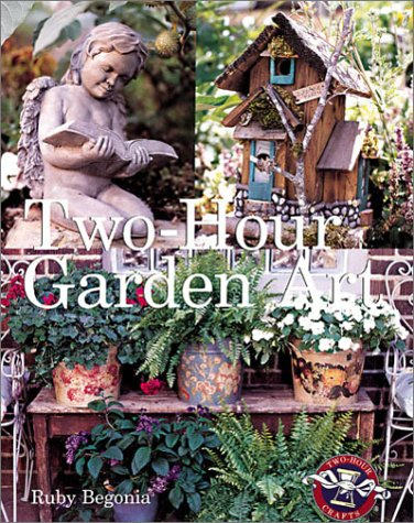 Two-Hour Garden Art (Two-Hour Crafts)