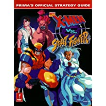 X-Men Vs. Street Fighter: Prima's Official Strategy Guide
