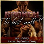 Broken to His Will | Amie Heights