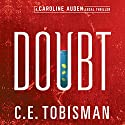 Doubt: Caroline Auden Audiobook by C. E. Tobisman Narrated by Carly Robins