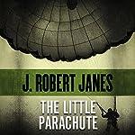 The Little Parachute | J. Robert Janes