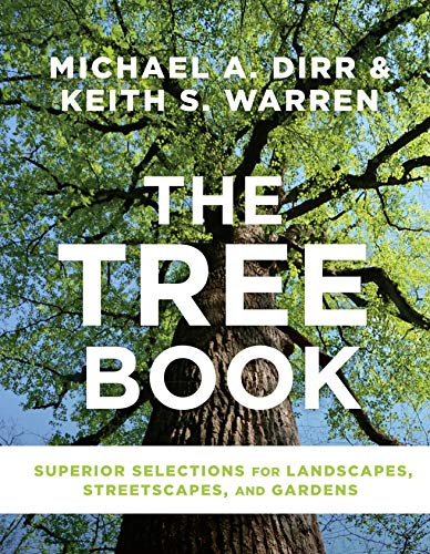 The Tree Book: Superior Selections for Landscapes, Streetscapes, and Gardens (Tree Book)