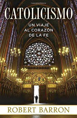 Catolicismo: Un Viaje al Corazon de la Fe (Spanish Edition) [Robert Barron] (Tapa Blanda)