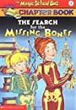 img - for The Search for the Missing Bones (The Magic School Bus Chapter Book, No. 2) book / textbook / text book