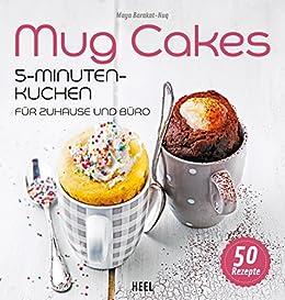 Amazon Com Mug Cakes 5 Minuten Kuchen Fur Zuhause Und Buro German