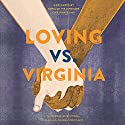 Loving vs. Virginia: A Documentary Novel of the Landmark Civil Rights Case Audiobook by Patricia Hruby Powell Narrated by Adenrele Ojo