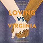 Loving vs. Virginia: A Documentary Novel of the Landmark Civil Rights Case | Patricia Hruby Powell