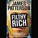 Filthy Rich: A Powerful Billionaire, the Sex Scandal That Undid Him, and All the Justice That Money Can Buy: The Shocking True Story of Jeffrey Epstein Audiobook by James Patterson, John Connolly, Tim Malloy Narrated by Jason Culp