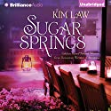 Sugar Springs Audiobook by Kim Law Narrated by Natalie Ross