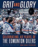Grit and Glory: Celebrating 40 Years of the Edmonton Oilers