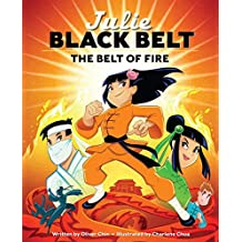 Julie Black Belt: The Belt of Fire