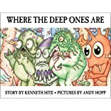 Where The Deep Ones Are (Mini Mythos)