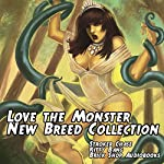 Love the Monster: New Breed Collection | Stroker Chase