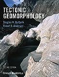 Tectonic Geomorphology 2nd Edition