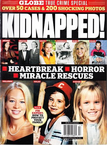 Kidnapped! Heartbrek Horror Miracle Rescues Globe True Crime Special with Over 50 Cases & 200 Shocking Photos ebook