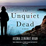 Unquiet Dead: A Rachel Getty and Esa Khattak Novel | Ausma Khan