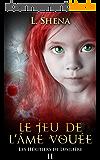 Les Héritiers de Lusilière : 2 - Le Jeu de l'Âme Vouée
