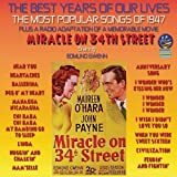 The Best Years Of Our Lives: The Most Popular Songs of 1947 / Miracle On 34th Street by Various Artists (2012-06-19)