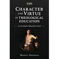 Character and Virtue in Global Theological Education: An Academic Epistolary Novel