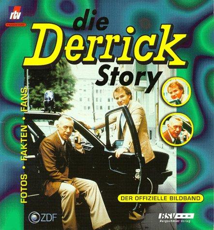 Die Derrick Story. Fotos, Fakten, Fans. Der offizielle Bildband