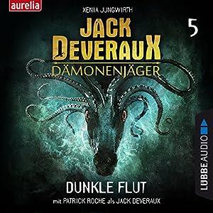 Dunkle Flut (Jack Deveraux Dämonenjäger 5) Hörbuch