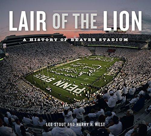 (Lair of the Lion: A History of Beaver Stadium (Keystone Books))