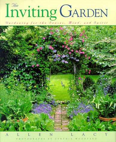 The Inviting Garden : Gardening for the Senses, Mind, and Spirit