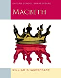 Macbeth: Oxford School Shakespeare (Oxford School Shakespeare Series)
