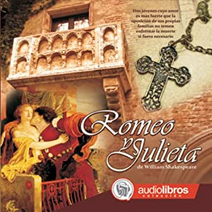 Romeo y Julieta [Romeo and Juliet] Audiobook