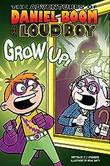 Grow Up! #4 (Daniel Boom aka Loud Boy) Paperback