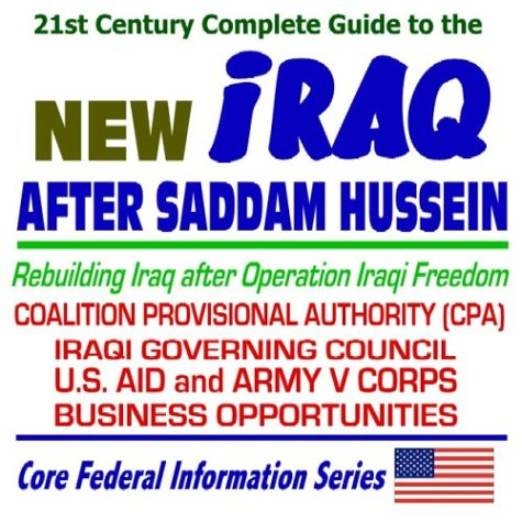 21st Century Complete Guide to the New Iraq After Saddam